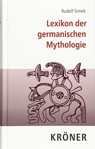 Lexikon der germanischen Mythologie (Kröners Taschenausgaben (KTA))