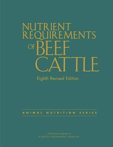 Nutrient Requirements of Beef Cattle: Eighth Revised Edition (Animal Nutrition) by Engineering, and Medicine National Academies of Sciences (2016-06-16)