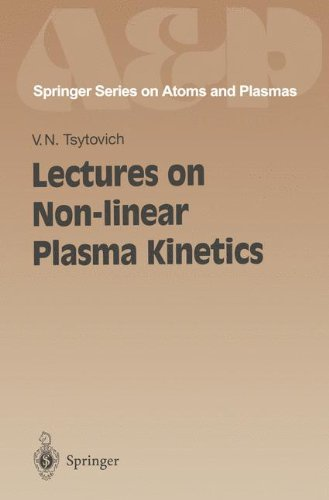Lectures on Non-linear Plasma Kinetics (Springer Series on Atomic, Optical, and Plasma Physics)