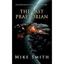 The Last Praetorian (The Redemption Trilogy Book 1) (English Edition)