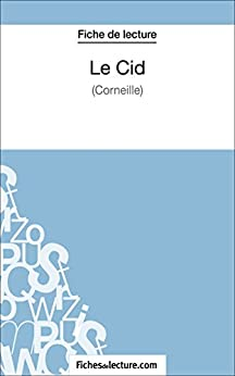 Libro PDF Gratis Le Cid de Corneille (Fiche de lecture): Analyse complète de l'oeuvre