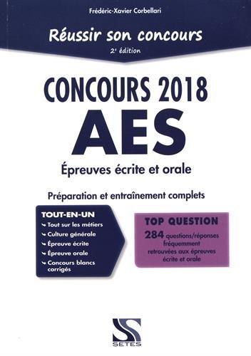 Réussir son concours AES 2018 : épreuves écrite et orale : Préparation et entraînement complets