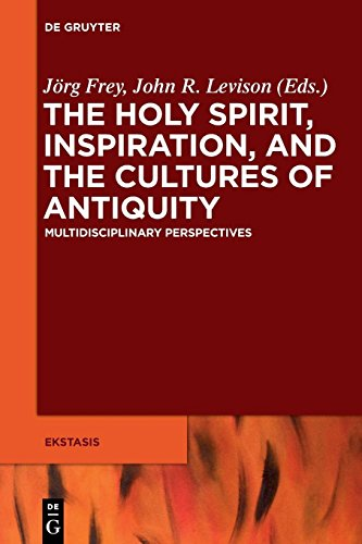 The Holy Spirit, Inspiration, and the Cultures of Antiquity (Ekstasis: Religious Experience from Antiquity to the Middle Ages, Band 5)