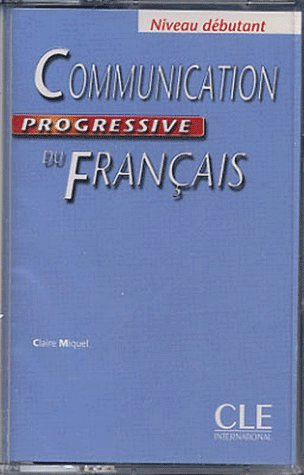 Communication Progressive Du Francais: Cassette Audio Debutant