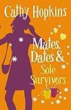 Mates, Dates and Sole Survivors: Bk. 5 (Mates Dates)