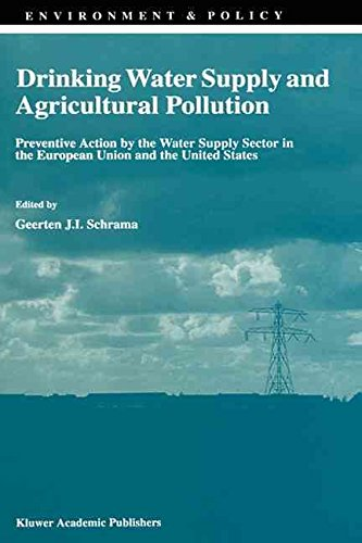 [(Drinking Water Supply and Agricultural Pollution : Preventive Action by the Water Supply Sector in the European Union and the United States)] [Edited by Geerten J.I. Schrama] published on (June, 1998)