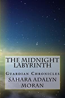 The Midnight Labyrinth (The Guardian Chronicles Book 1) (English Edition) di [Moran, Sahara]