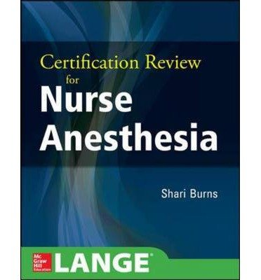 By Burns, Shari ( Author ) [ Certification Review for Nurse Anesthesia By Aug-2014 Paperback