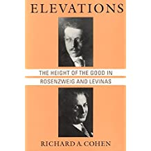 [((Paper) : Height of the Good in Rosenzweig and Levinas)] [By (author) Richard A. Cohen] published on (December, 1994)
