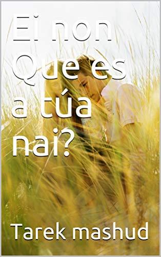 Ei non Que es a túa nai? (Galician Edition) por Tarek mashud