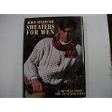 Sweaters for Men by Alice Starmore (1990-01-25)