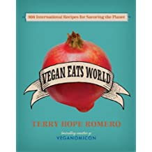 Vegan Eats World: 300 International Recipes for Savoring the Planet (English Edition)