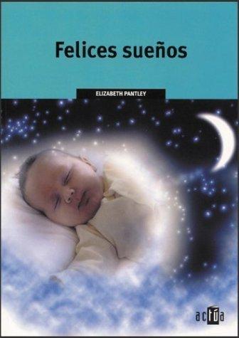 Felices Sue??os (Spanish Edition) by Elizabeth Pantley (2002-09-02)