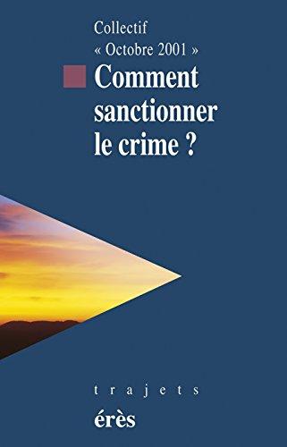 Comment sanctionner le crime ? (Trajets) par COLLECTIF OCTOBRE 2001
