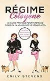 Régime Cétogène: le guide pratique pour perdre du poids en 14 jours avec le régime keto + recettes savoureuses pour maigrir sans stress