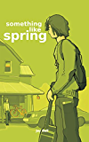 Something Like Spring (Something Like... Book 4) (English Edition)