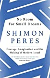 #6: No Room for Small Dreams: Courage, Imagination and the Making of Modern Israel