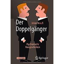 Der Doppelgänger: Psychiatrische Kurzgeschichten