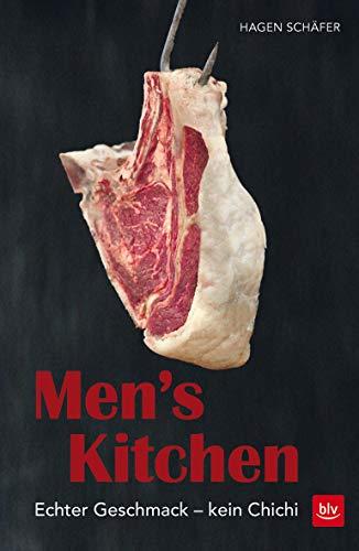Men's Kitchen: Echter Geschmack - kein Chichi (BLV) Ton-art-grill
