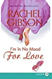 I'm In No Mood For Love LP (Writer Friends) by Rachel Gibson (2007-05-08)