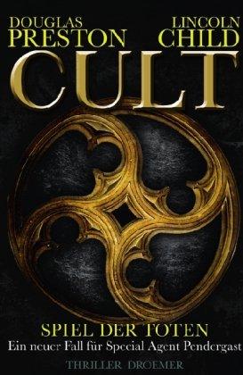 Cult - Spiel der Toten: Ein neuer Fall für Special Agent Pendergast (Ein Fall für Special Agent Pendergast, Band 9)