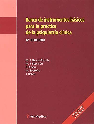 Banco de instrumentos básicos para la práctica de la psiquiatría clínica por Julio Belarmino Bobes García