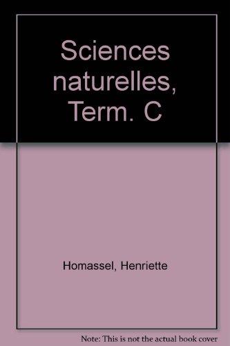 PERF.091-BIOLOGIE TERM C AE (Ancienne Edition) par Henriette Homassel