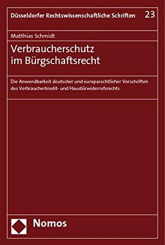 Verbraucherschutz im Bürgschaftsrecht: Die Anwendbarkeit deutscher und europarechtlicher Vorschriften des Verbraucherkredit- und Haustürwiderrufsrechts