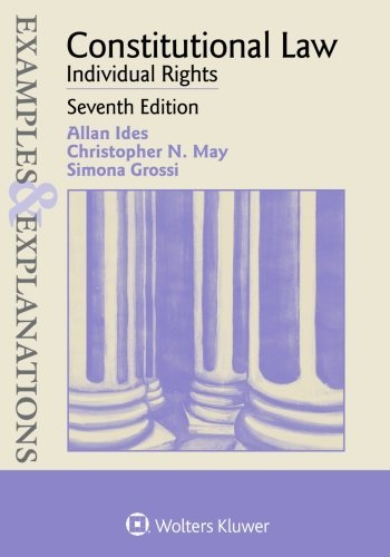 Examples & Explanations: Constitutional Law: Individual Rights by Allan Ides (2015-12-22)