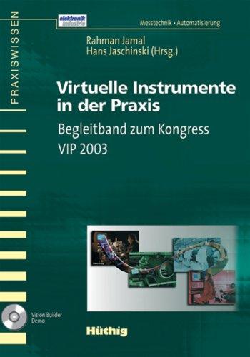 Virtuelle Instrumente in der Praxis: Begleitband zum Kongress VIP 2003
