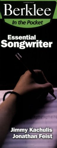 Essential Songwriter: Craft Great Songs & Become a Better Songwriter (Berklee in the Pocket)