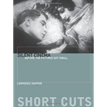 Silent Cinema: Before the Pictures Got Small (Short Cuts)