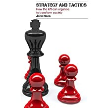 Strategy and Tactics: How the Left Can Organise to Transform Society
