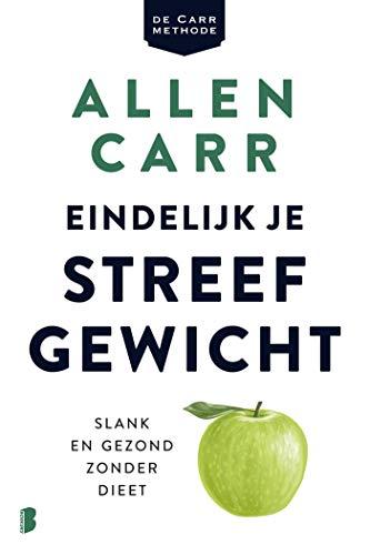 Eindelijk je streefgewicht: Slank en gezond zonder dieet (Dutch Edition)