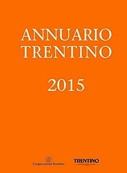 Annuario Trentino 2015 di [Happacher, Luciano]