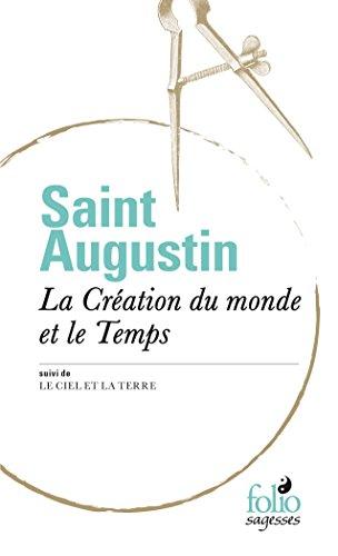 La Création du monde et le Temps/Le Ciel et la Terre par Saint Augustin