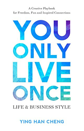 you-only-live-once-life-business-style-a-creative-playbook-for-freedom-fun-and-inspired-connection-e