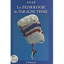 Pathologie du parachutisme