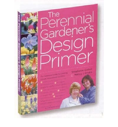 [ The Perennial Gardener's Design Primer - By Cohen, Stephanie ( Author ) Paperback 2005 ]