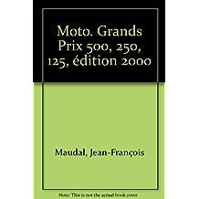 Moto. Grands Prix 500, 250, 125, édition 2000