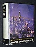 L'époque contemporaine, volume 7 de l'histoire générale des civilisations