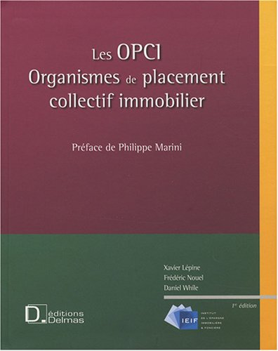 Les OPCI : Organismes de placement collectif immobilier par Xavier Lépine