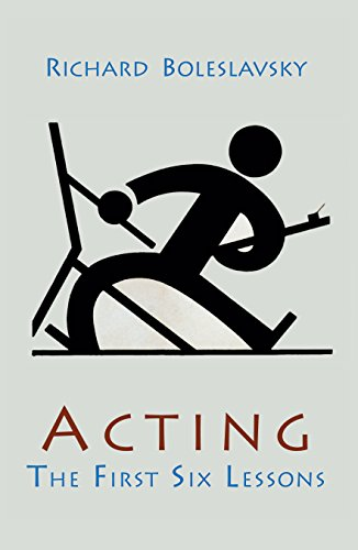 Acting; The First Six Lessons (English Edition)