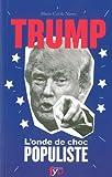 donald trump l onde de choc populiste