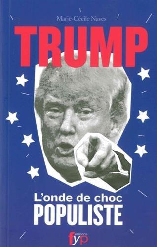 Donald Trump, l'onde de choc populiste