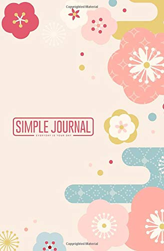 ryday is your day: Cute 2019 new year design with flat flowers frame notebook, Daily Journal, Composition Book Journal, Sketch ... sheets). Dot-grid layout with cream paper. ()