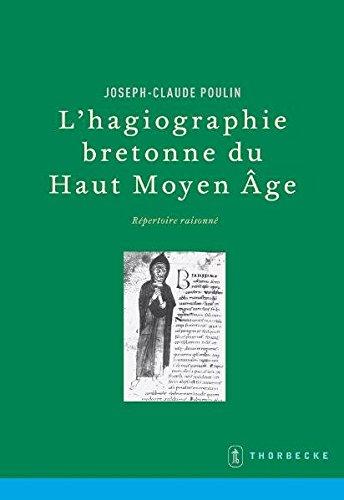L'hagiographie bretonne du haut Moyen Age : Répertoire raisonné par Joseph-Claude Poulin