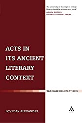 Acts in its Ancient Literary Context: A Classicist Looks at the Acts of the Apostles (The Library of New Testament Studies)