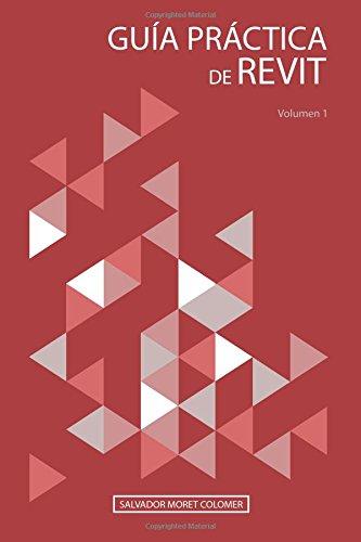 Guía práctica de Revit: Volumen 1 por Salvador Moret Colomer