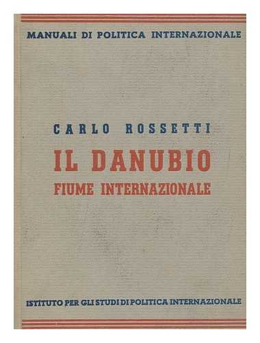 IL Danubio, Fiume Internazionale / Carlo Rossetti